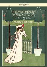 Floral Fantasy - In an Old English Garden - Illustrated by Walter Crane