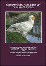 Burridgeas Multilingual Dictionary of Birds of the World:  Volumes XXIII Bulgarian (Dndddnndd), Volume XXIV Ukranian (Ddndinndd) and Volume XXV Belarus
