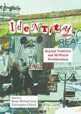 Identity:  Beyond Tradition and McWorld Neoliberalism