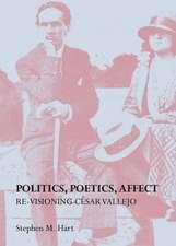 Politics, Poetics, Affect:  Re-Visioning Casar Vallejo