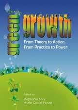 Green Growth:  From Theory to Action, from Practice to Power