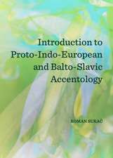 Introduction to Proto-Indo-European and Balto-Slavic Accentology