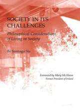 Society in Its Challenges:  Philosophical Considerations of Living in Society