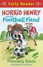 Horrid Henry Early Reader: Horrid Henry and the Football Fiend