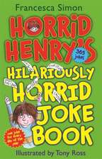 Simon, F: Horrid Henry's Hilariously Horrid Joke Book