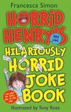 Simon, F: Horrid Henry's Hilariously Horrid Joke Book