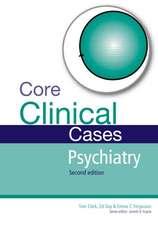 Core Clinical Cases in Psychiatry Second Edition:  A Problem-Solving Approach