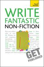 Gillman, C: Write Fantastic Non-fiction - and Get it Publish