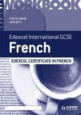 Edexcel International GCSE and Certificate French Grammar Workbook