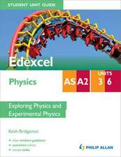 Edexcel AS/A2 Physics Student Unit Guide: Exploring Physics and Experimental Physics