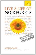 Live a Life of No Regrets:  All That Matters