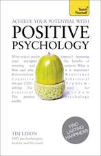 Achieve Your Potential with Positive Psychology:  A Teach Yourself Guide