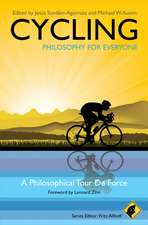 Cycling – Philosophy for Everyone: A Philosophical Tour de Force
