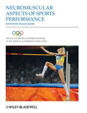 The Encyclopaedia of Sports Medicine: An IOC Medical Commission Publication: Neuromuscular Aspects of Sports Performance