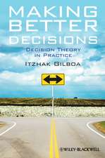 Making Better Decisions: Decision Theory in Practice