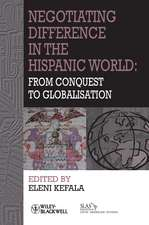 Negotiating Difference in the Hispanic World: From Conquest to Globalisation