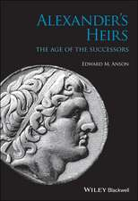 Alexander′s Heirs: The Age of the Successors