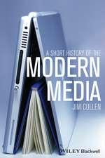 A Short History of the Modern Media