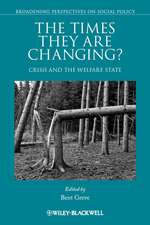 The Times They Are Changing?: Crisis and the Welfare State