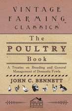 The Poultry Book - A Treatise On Breeding And General Management Of Domestic Fowls