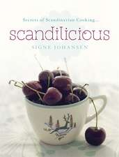 Secrets of Scandinavian Cooking . . . Scandilicious
