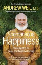 Spontaneous Happiness. Andrew Weil:  How Indian Science Is Taking Over the World