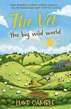 Gamble, L: The Vet 2: the big wild world