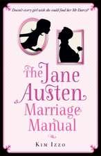 Izzo, K: Jane Austen Marriage Manual