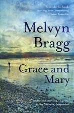 Bragg, M: Grace and Mary