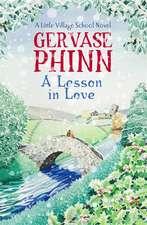 A Lesson In Love: A Little Village School Novel (Book 4)