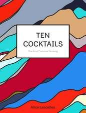 Lascelles, A: Ten Cocktails