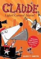 Smith, A: Claude: Lights! Camera! Action!