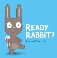 Ready, Rabbit?