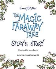 Magic Faraway Tree: Silky's Story
