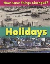 How Have Things Changed: Holidays