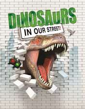 Dinosaurs in our Street