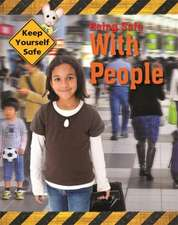 Keep Yourself Safe: Being Safe with People