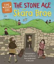 Time Travel Guides: The Stone Age and Skara Brae