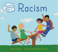 Questions and Feelings About: Racism