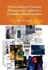 Unencumbered Human Movement in Interactive Immersive Environments