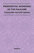 Presidential Addresses of the Folklore (Folklore History Series)