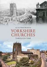 Yorkshire Churches Through Time