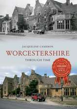 Cameron, J: Worcestershire Through Time