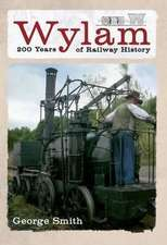 Wylam 200 Years of Railway History:  A Biographical Essay
