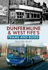 Dunfermline & West Fife's Trams & Buses