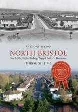 North Bristol Seamills, Stoke Bishop, Sneyd Park & Henleaze Through Time