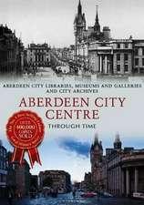 Aberdeen City Centre Through Time