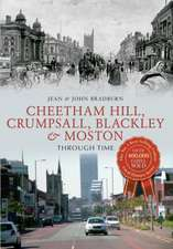 Cheetham Hill, Crumpsall, Blackley & Moston Through Time
