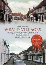 Weald Villages Through Time
