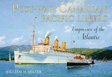 Post-War Canadian Pacific Liners:  Empresses of the Atlantic